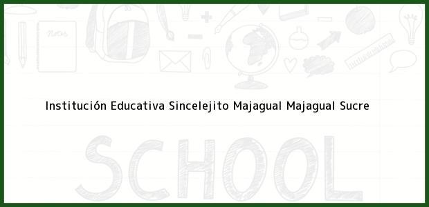 Teléfono, Dirección y otros datos de contacto para Institución Educativa Sincelejito Majagual, Majagual, Sucre, Colombia