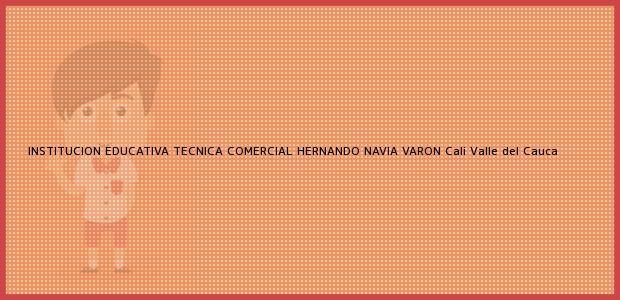 Teléfono, Dirección y otros datos de contacto para Institución Educativa Técnica Comercial Hernando Navia Varón, Cali, Valle del Cauca, Colombia