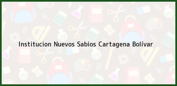 Teléfono, Dirección y otros datos de contacto para Institucion Nuevos Sabios, Cartagena, Bolívar, Colombia
