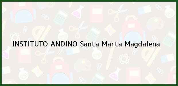 Teléfono, Dirección y otros datos de contacto para Instituto Andino, Santa Marta, Magdalena, Colombia