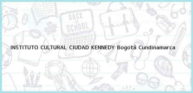 Teléfono, Dirección y otros datos de contacto para Instituto Cultural Ciudad Kennedy, Bogotá, Cundinamarca, Colombia