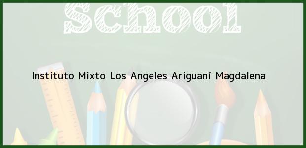 Teléfono, Dirección y otros datos de contacto para Instituto Mixto Los Angeles, Ariguaní, Magdalena, Colombia