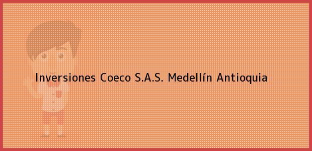 Teléfono, Dirección y otros datos de contacto para Inversiones Coeco S.A.S., Medellín, Antioquia, Colombia