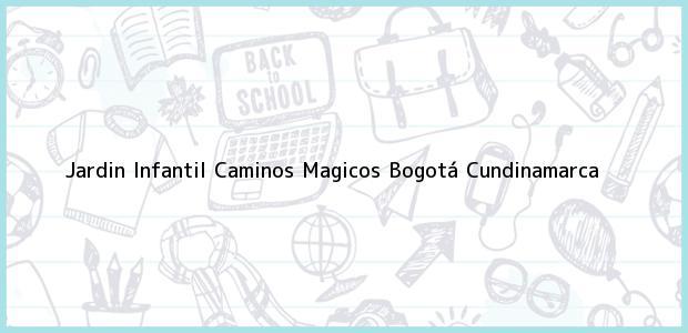 Teléfono, Dirección y otros datos de contacto para Jardin Infantil Caminos Magicos, Bogotá, Cundinamarca, Colombia