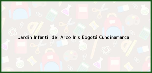 Teléfono, Dirección y otros datos de contacto para Jardin Infantil del Arco Iris, Bogotá, Cundinamarca, Colombia