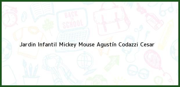 Teléfono, Dirección y otros datos de contacto para Jardin Infantil Mickey Mouse, Agustín Codazzi, Cesar, Colombia