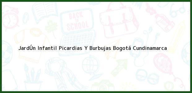Teléfono, Dirección y otros datos de contacto para JardÚn Infantil Picardias Y Burbujas, Bogotá, Cundinamarca, Colombia