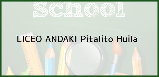 Teléfono, Dirección y otros datos de contacto para LICEO ANDAKI, Pitalito, Huila, Colombia