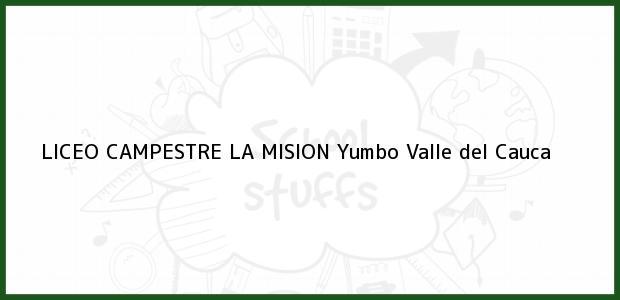 Teléfono, Dirección y otros datos de contacto para Liceo Campestre La Misión, Yumbo, Valle del Cauca, Colombia