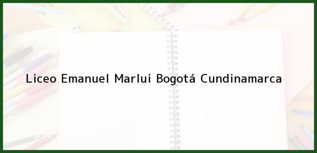 Teléfono, Dirección y otros datos de contacto para Liceo Emanuel Marlui, Bogotá, Cundinamarca, Colombia