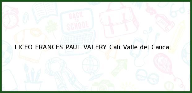Teléfono, Dirección y otros datos de contacto para Liceo Francés Paul Valery, Cali, Valle del Cauca, Colombia