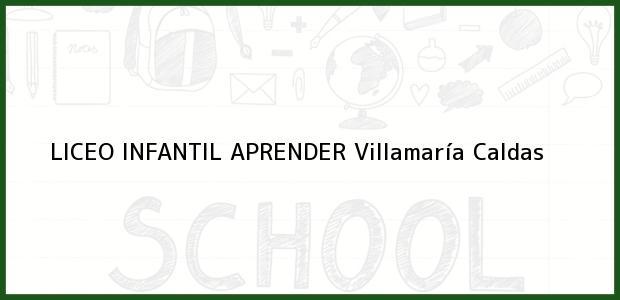 Teléfono, Dirección y otros datos de contacto para LICEO INFANTIL APRENDER, Villamaría, Caldas, Colombia