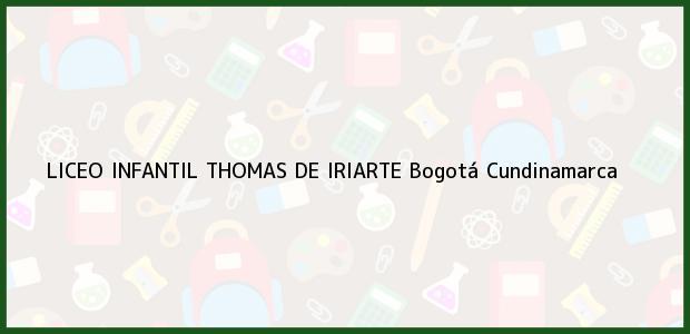 Teléfono, Dirección y otros datos de contacto para Liceo Infantil Thomas de Iriarte, Bogotá, Cundinamarca, Colombia