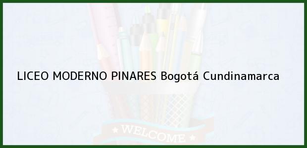 Teléfono, Dirección y otros datos de contacto para Liceo Moderno Pinares, Bogotá, Cundinamarca, Colombia