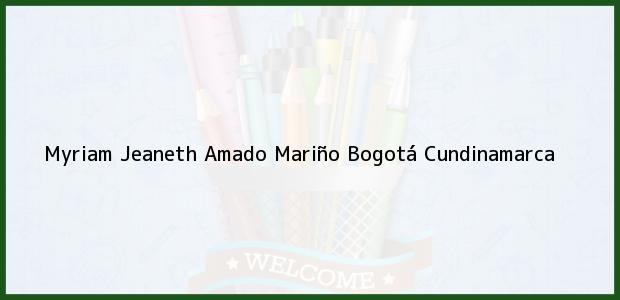 Teléfono, Dirección y otros datos de contacto para Myriam Jeaneth Amado Mariño, Bogotá, Cundinamarca, Colombia
