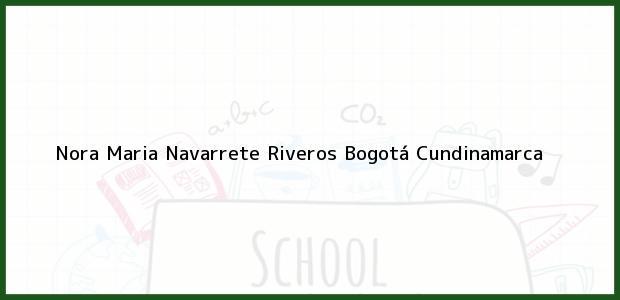 Teléfono, Dirección y otros datos de contacto para Nora Maria Navarrete Riveros, Bogotá, Cundinamarca, Colombia