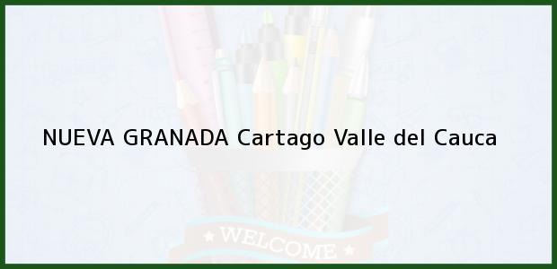 Teléfono, Dirección y otros datos de contacto para Nueva Granada, Cartago, Valle del Cauca, Colombia