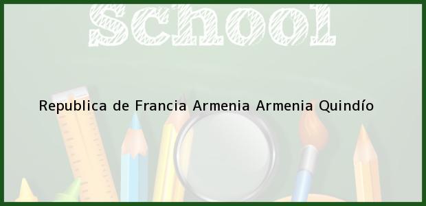 Teléfono, Dirección y otros datos de contacto para Republica de Francia Armenia, Armenia, Quindío, Colombia