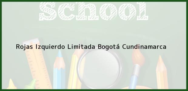 Teléfono, Dirección y otros datos de contacto para Rojas Izquierdo Limitada, Bogotá, Cundinamarca, Colombia