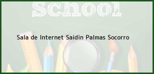 Teléfono, Dirección y otros datos de contacto para Sala de Internet Saidin, Palmas Socorro, , Colombia