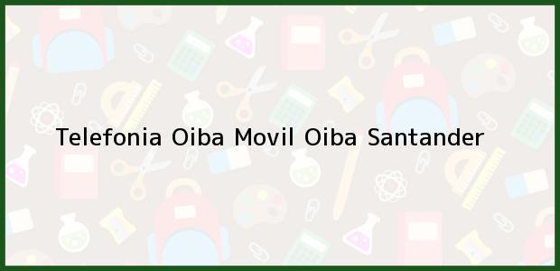 Teléfono, Dirección y otros datos de contacto para Telefonia Oiba Movil, Oiba, Santander, Colombia