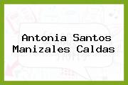 Antonia Santos Manizales Caldas