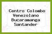 Centro Colombo Venezolano Bucaramanga Santander