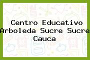 Centro Educativo Arboleda Sucre Sucre Cauca