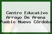 Centro Educativo Arroyo De Arena Pueblo Nuevo Córdoba