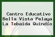 Centro Educativo Bella Vista Pelaya La Tebaida Quindío