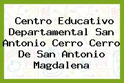 Centro Educativo Departamental San Antonio Cerro Cerro De San Antonio Magdalena