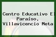 Centro Educativo El Paraíso. Villavicencio Meta