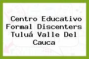Centro Educativo Formal Discenters Tuluá Valle Del Cauca