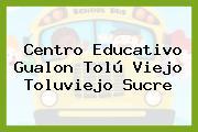 Centro Educativo Gualon Tolú Viejo Toluviejo Sucre