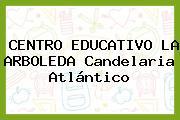Centro Educativo La Arboleda Candelaria Atlántico