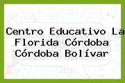 Centro Educativo La Florida Córdoba Córdoba Bolívar
