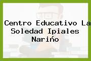 Centro Educativo La Soledad Ipiales Nariño