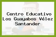 Centro Educativo Los Guayabos Vélez Santander