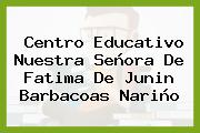 Centro Educativo Nuestra Señora De Fatima De Junin Barbacoas Nariño