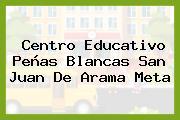 Centro Educativo Peñas Blancas San Juan De Arama Meta