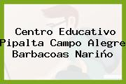 Centro Educativo Pipalta Campo Alegre Barbacoas Nariño