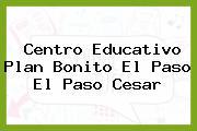 Centro Educativo Plan Bonito El Paso El Paso Cesar