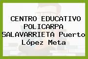 Centro Educativo Policarpa Salavarrieta Puerto López Meta