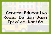 Centro Educativo Rosal De San Juan Ipiales Nariño