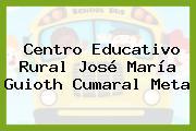 Centro Educativo Rural José María Guioth Cumaral Meta