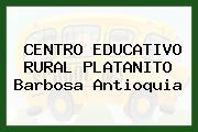 CENTRO EDUCATIVO RURAL PLATANITO Barbosa Antioquia