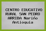 CENTRO EDUCATIVO RURAL SAN PEDRO ARRIBA Nariño Antioquia