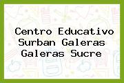 Centro Educativo Surban Galeras Galeras Sucre
