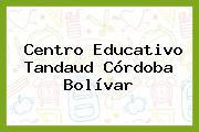 Centro Educativo Tandaud Córdoba Bolívar
