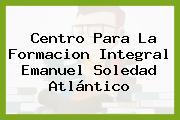 Centro Para La Formacion Integral Emanuel Soledad Atlántico